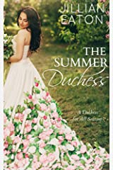 The Summer Duchess (A Duchess for All Seasons Book 3) Kindle Edition