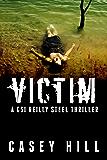 VICTIM (CSI Reilly Steel Book 2) (English Edition)