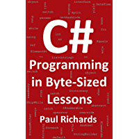 C# Programming in Byte-Sized Lessons (English Edition)