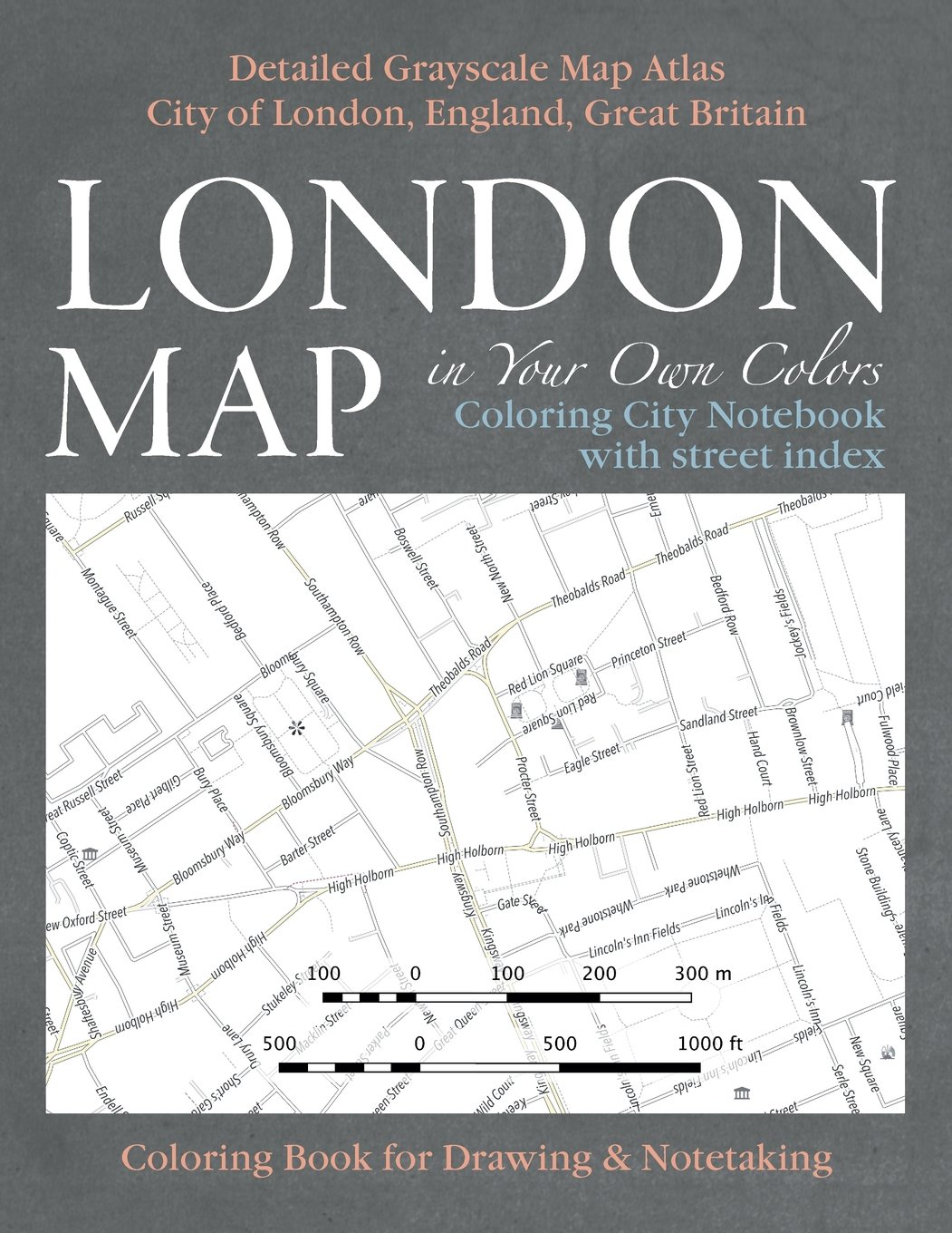 Read Online London Map in Your Own Colors - Coloring City Notebook with Street Index - Detailed Grayscale Map Atlas City of London, England, Great Britain ... & Art Therapy Coloring Books for Grown-Ups) PDF