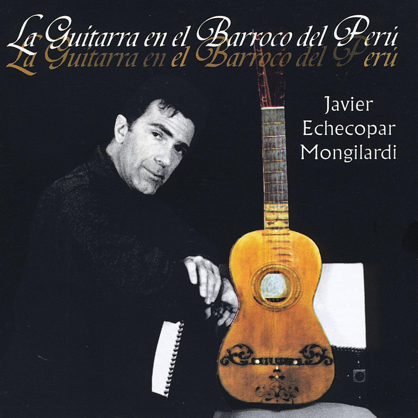 La Guitarra en El Barroco Del: Javier Echecopar Mongilardi: Amazon ...