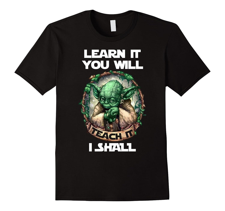 Learn It You Will Teach It I Shall Teacher Shirt-Vaci