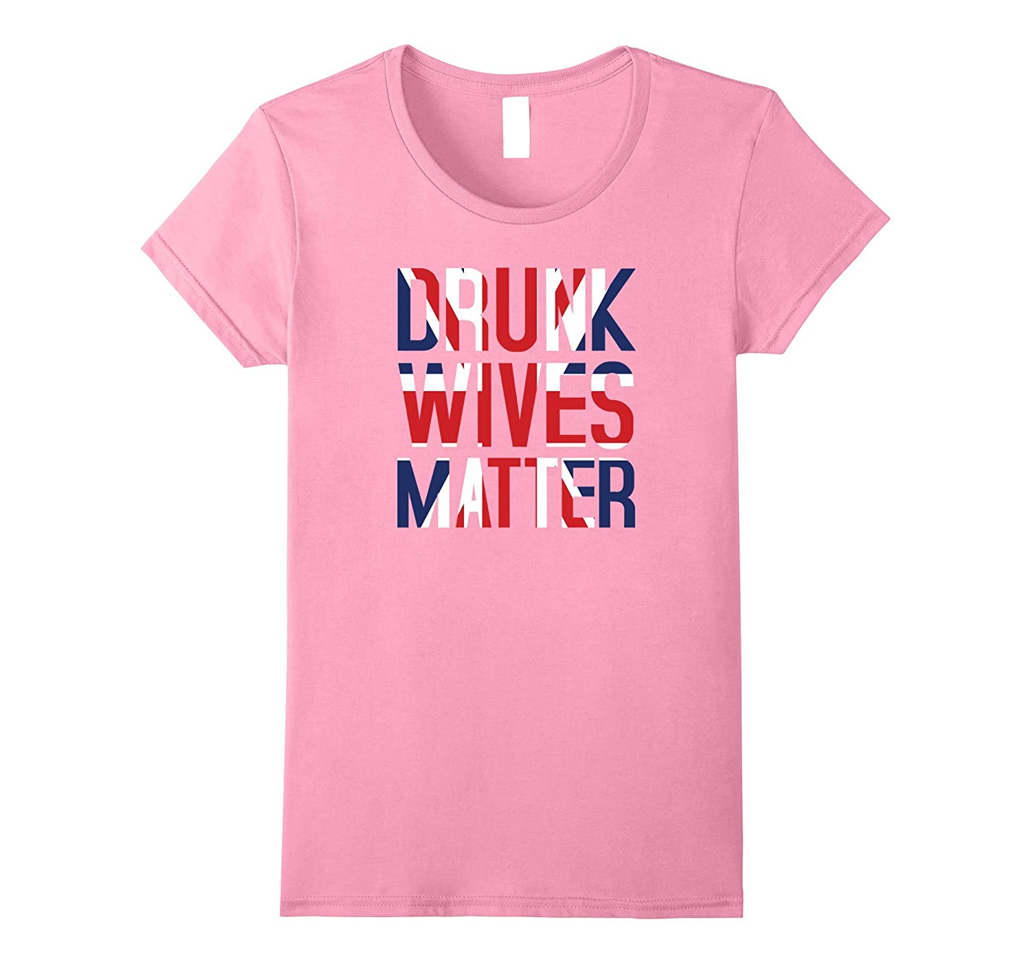Funny Drunk Wives Matter TShirt with British Flag