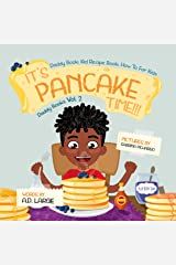 It's Pancake Time: Activity Book: Recipe Book: Daddy Book for kids (Daddy Books 2) Kindle Edition