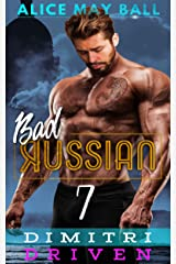 Dimitri Driven: An Over The Top Alpha Driven older man younger woman insta-love romance (Bad Russian Book 7) Kindle Edition