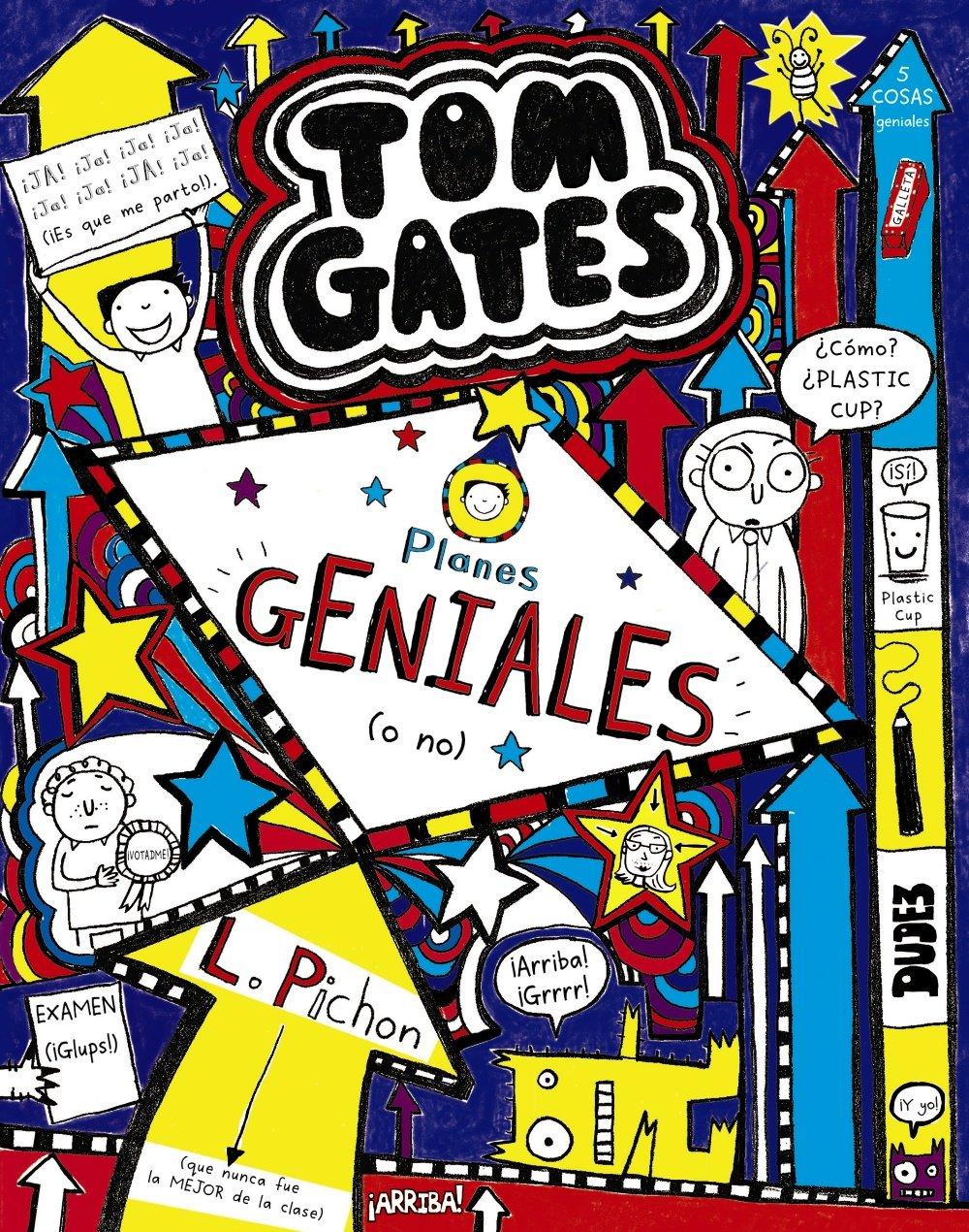 Tom Gates: Planes GENIALES o no Castellano - A Partir De 10 Años -  Personajes Y Series - Tom Gates: Amazon.es: Liz Pichon, Daniel Cortés  Coronas: Libros