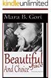 Beautiful Face and Choice (Beautiful Face Saga (Versione Paperback) Vol. 1)
