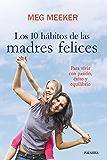 Los 10 hábitos de las madres felices (Educación y familia) (Spanish Edition)
