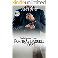Por trás daquele closet (Família Santiago Livro 1)