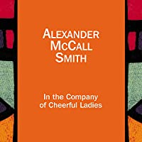 In the Company of Cheerful Ladies: The No. 1 Ladies' Detective Agency, Book 6