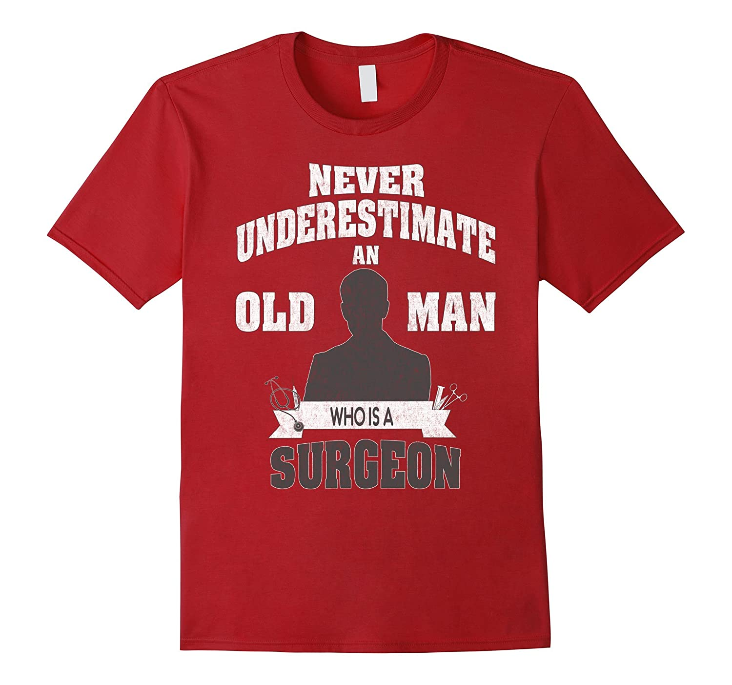 Never Underestimate an Old Man Who is a Surgeon T-Shirt-BN
