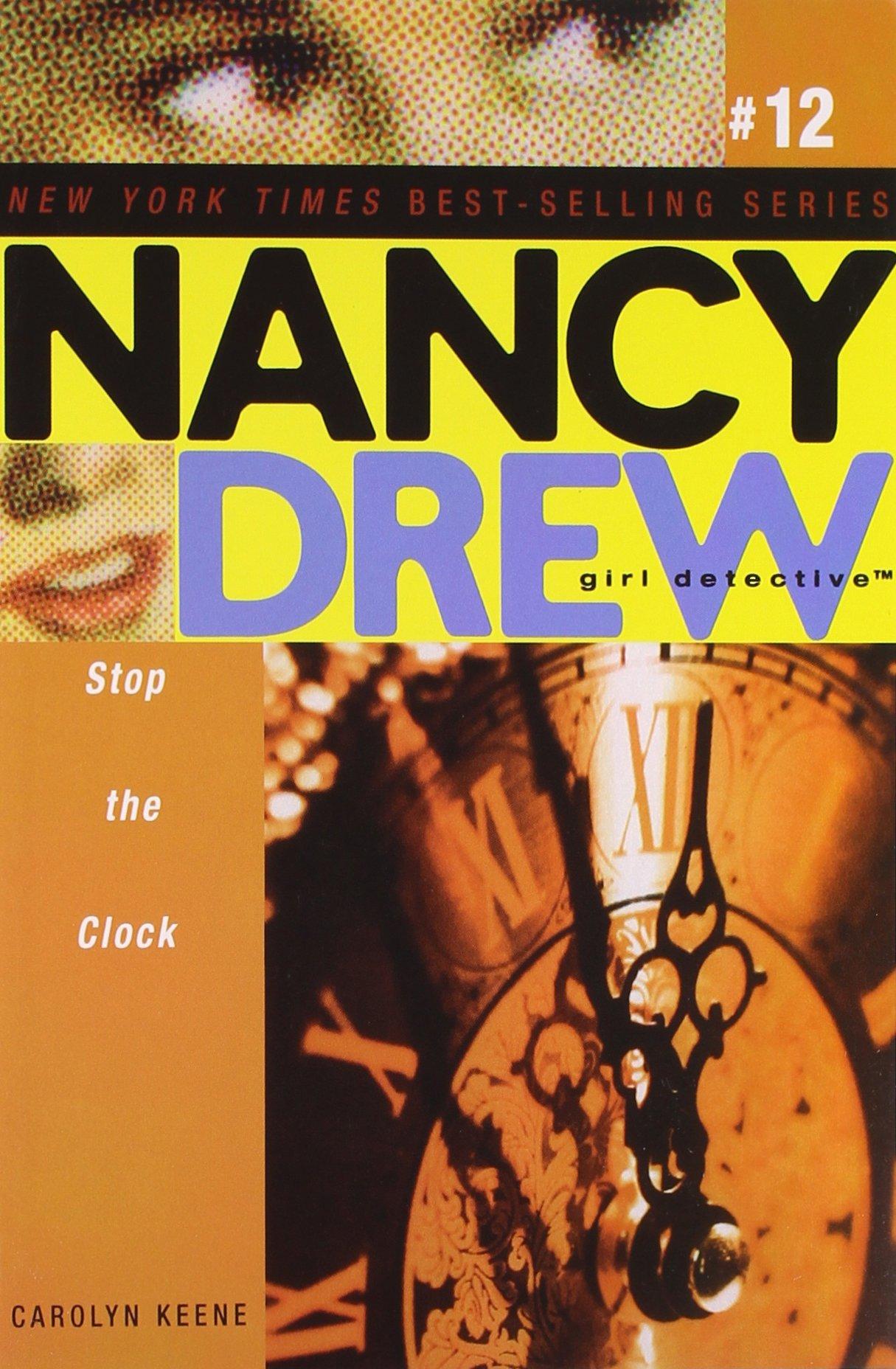 Stop the Clock (Nancy Drew: All New Girl Detective #12)