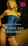 Schule der Begierde | Erotische Kurzgeschichte: Sex, Leidenschaft, Erotik und Lust (Trinity Taylor Kurzgeschichten 21)