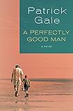 A Perfectly Good Man: A Novel