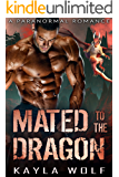 Mated to the Dragon: A Paranormal Romance (Dragon Valley Book 1)
