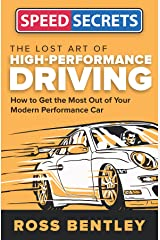 The Lost Art of High-Performance Driving (Speed Secrets) Kindle Edition