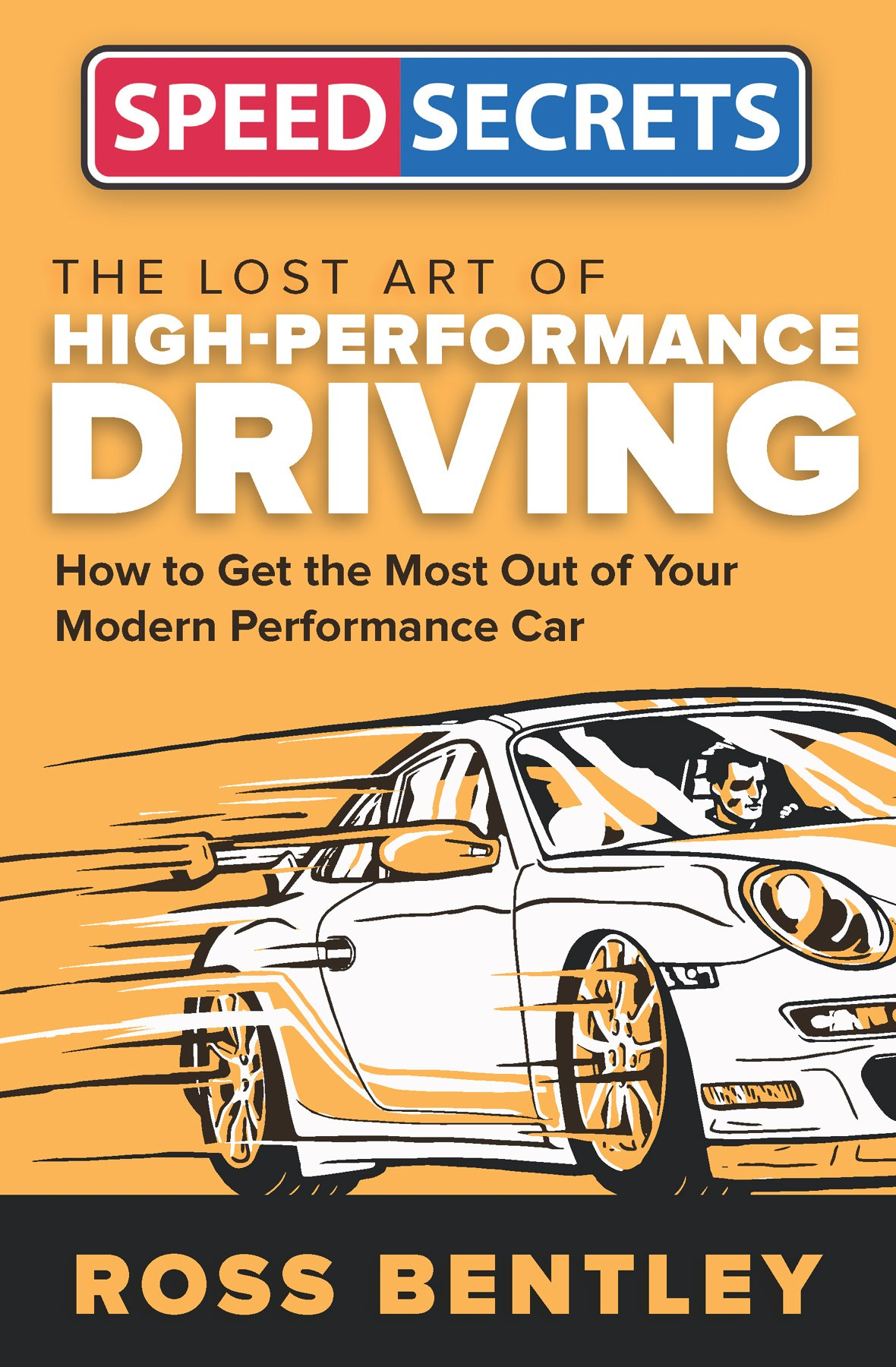 The Lost Art of High-Performance Driving (Speed Secrets) por Ross Bentley