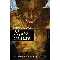 Neurocultura: Una cultura basada en el cerebro (Alianza Ensayo)