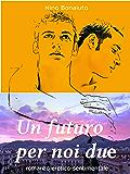 Un futuro per noi due: Due ragazzi, un amore fantastico