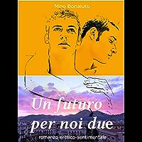 Un futuro per noi due: Due ragazzi, un amore fantastico (Italian Edition) book cover