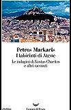 I labirinti di Atene: Le indagini di Kostas Charitos e altri racconti