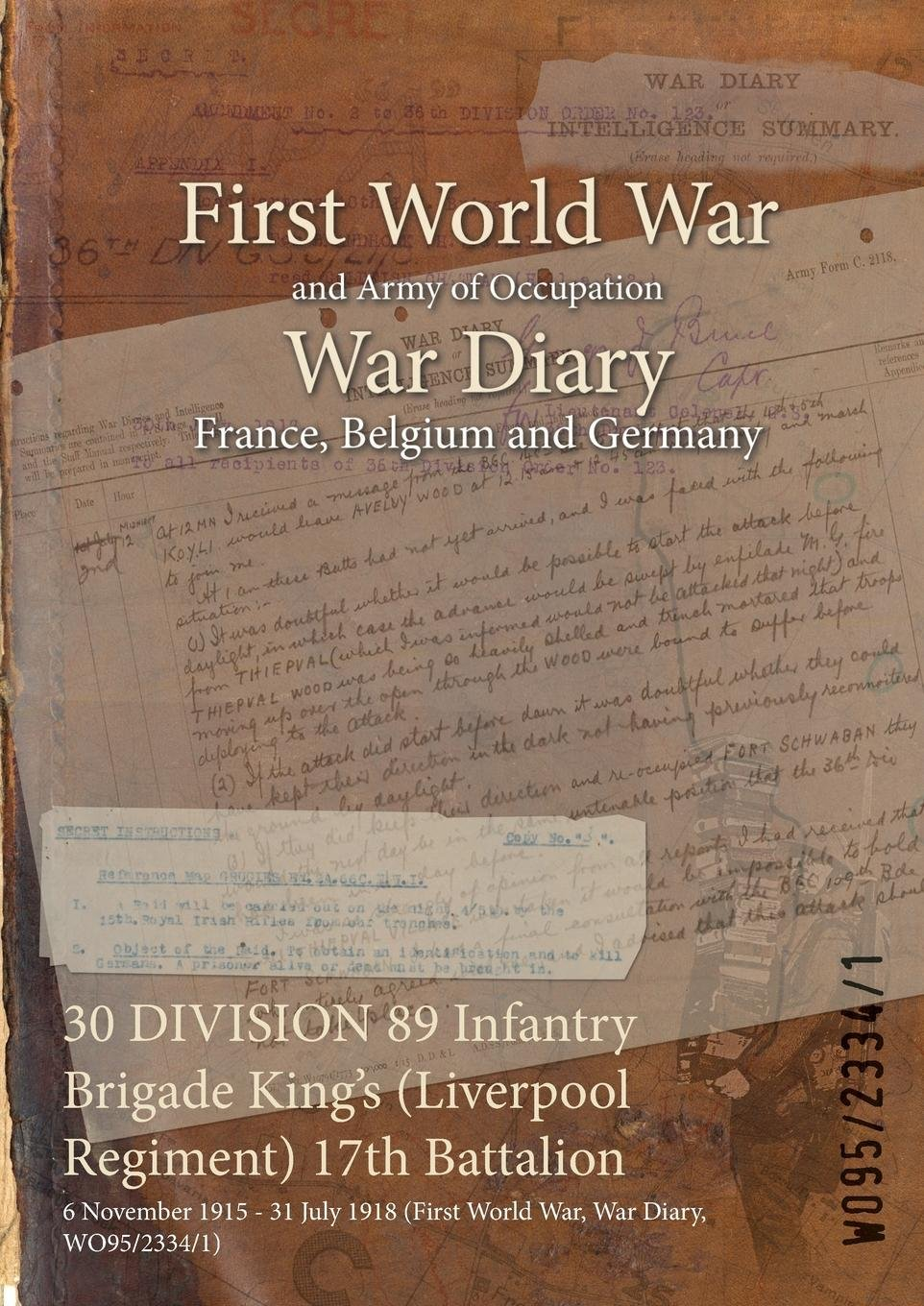 Download 30 Division 89 Infantry Brigade King's (Liverpool Regiment) 17th Battalion: 6 November 1915 - 31 July 1918 (First World War, War Diary, Wo95/2334/1) pdf