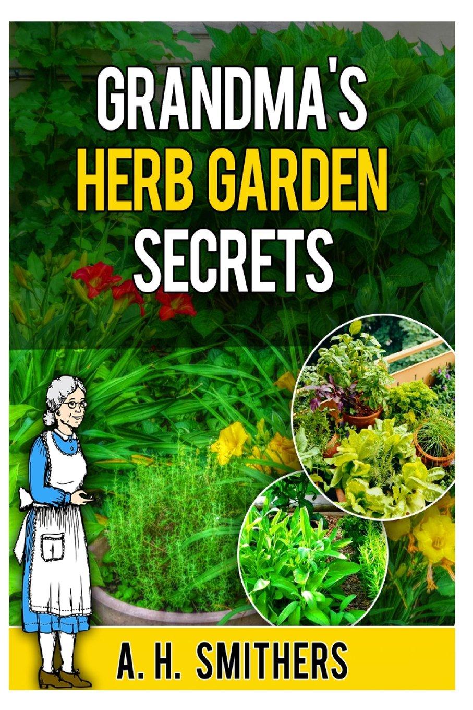 Grandma's Herb Garden Secrets (Grandma's Series) (Volume 5) pdf epub