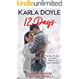 12 Days: (a Friends to Lovers, Small Town Romance) (Hope Harbor Book 1)