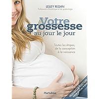 Votre grossesse au jour le jour 2ème édition