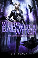 White Witch, Bad Witch: The Craft of Vengeance (Manberry Witches Book 2) Kindle Edition