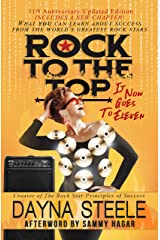 Rock to the Top - It Now Goes to Eleven: What you can learn about success from the world's greatest rock stars! Kindle Edition
