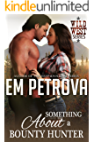 Something About a Bounty Hunter (Wild West Book 3)