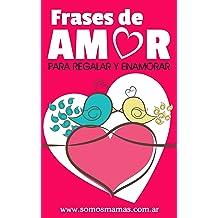 Frases de Amor: Para regalar y enamorar (Colección Enamorar nº 1) (Spanish Edition) Oct 14, 2017