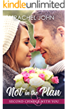 Not in the Plan (Second Chance with You Book 3)