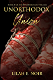 Unorthodox Union: Dark Psychological Romance Suspense Thriller (The Unorthodox Trilogy Book 3)