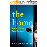 The Home: The latest devastating psychological thriller from the author of the bestselling The Good Mother