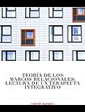 Teoría de los Marcos Relacionales: Lectura de un Terapeuta Integrativo