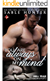 You Are Always on My Mind: Hell Yeah!