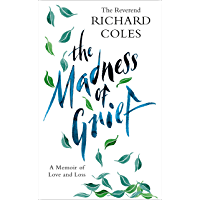 The Madness of Grief: A Memoir of Love and Loss (English Edition)