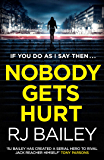 Nobody Gets Hurt: The second fast-paced, unputdownable action thriller featuring bodyguard extraordinaire Sam Wylde (A Sam Wylde Thriller)