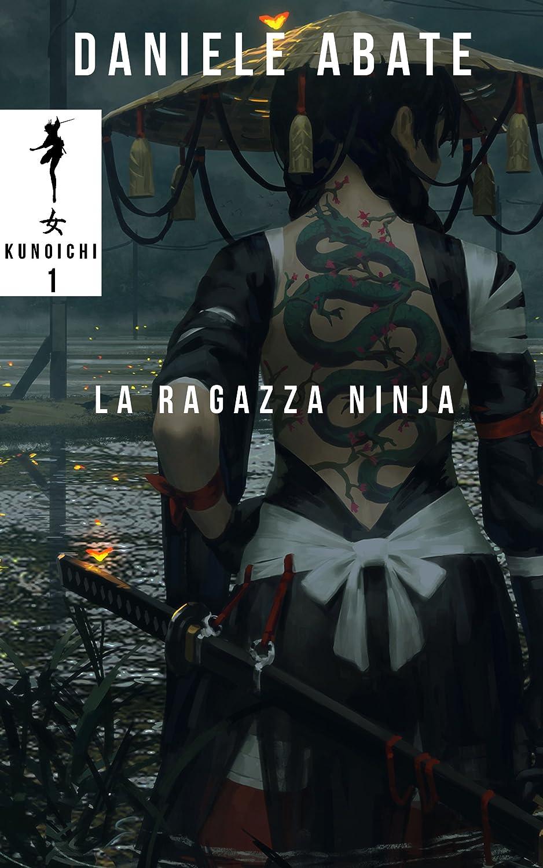 La Ragazza Ninja: Libro-game Libro-gioco (Kunoichi Vol. 1 ...