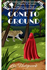 Gone To Ground (Maisie Frobisher Mysteries Book 3) Kindle Edition