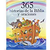 365 historias de la biblia y oraciones/ 365 Bible Stories and Prayers: Lecturas bíblicas para compartir/ Biblical Readings to