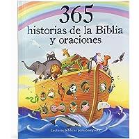 365 historias de la biblia y oraciones/ 365 Bible Stories and Prayers: Lecturas bíblicas para compartir/ Biblical…