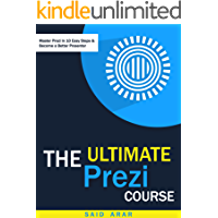 The Ultimate Prezi Course: Master Prezi in 10 Easy Steps