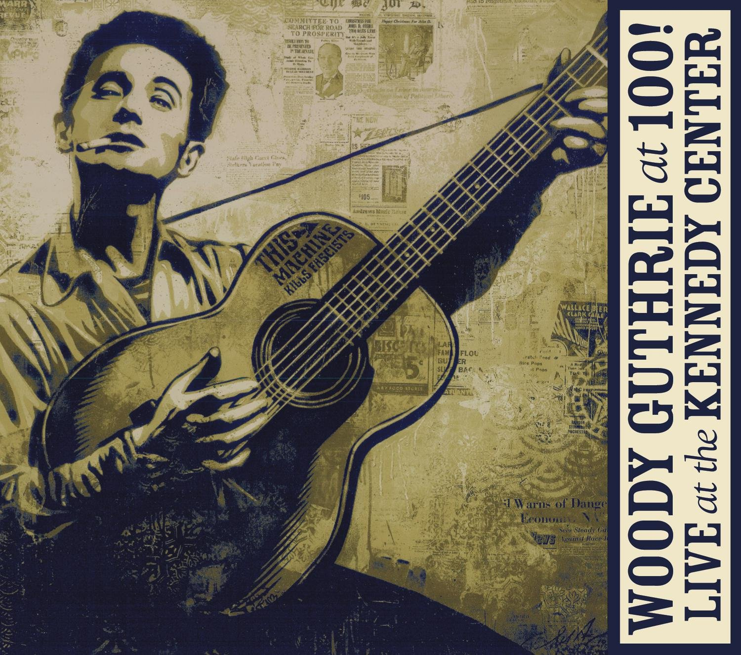 Woody Guthrie: At 100! (Live At The Kennedy Center) by Sony Legacy