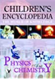 Children's Encyclopedia - Physics And Chemistry: The World of Knowledge