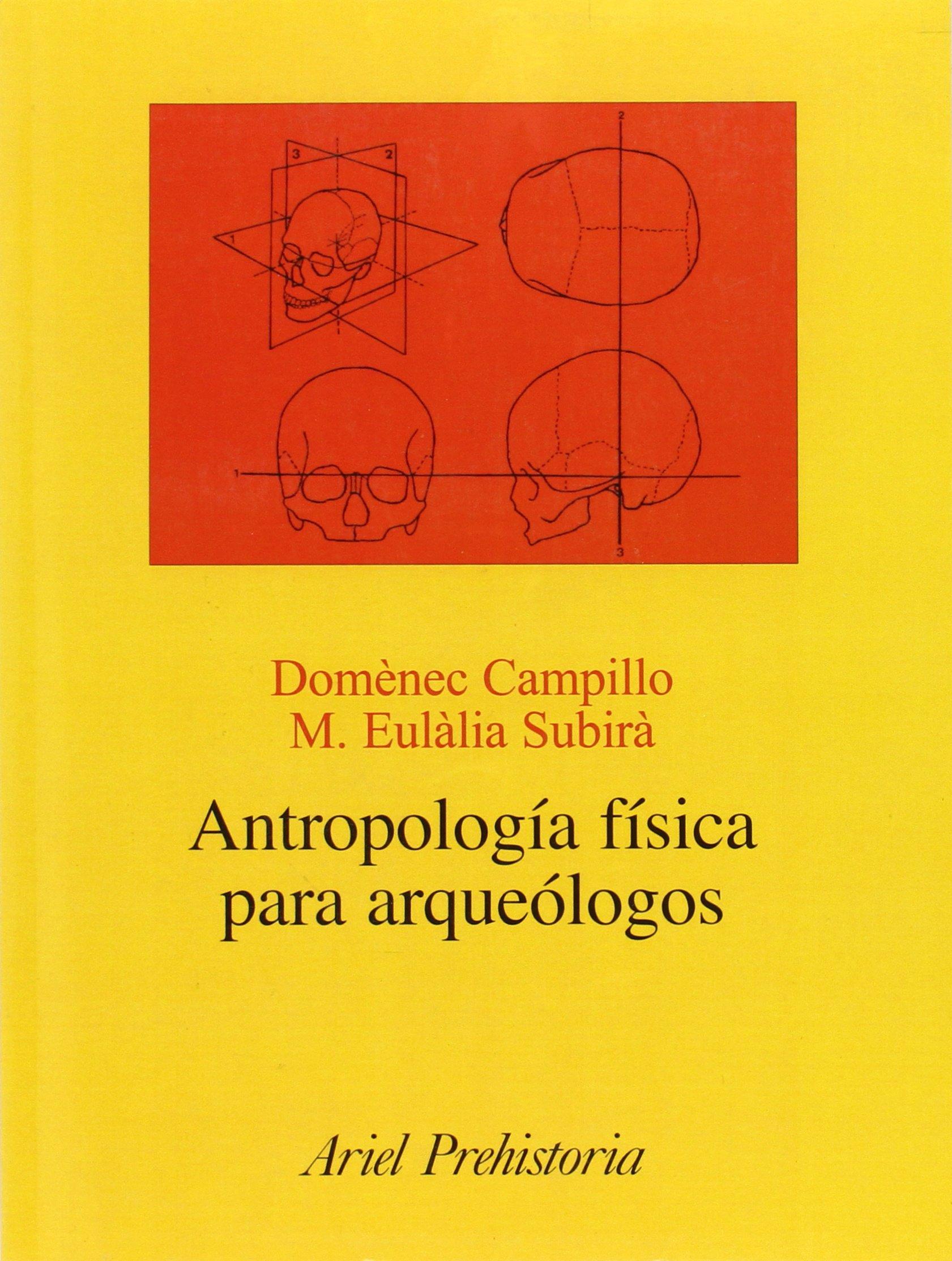 Antropología física para arqueólogos (Ariel Historia) Tapa blanda – 9 mar 2004 Domènec Campillo Valero Editorial Ariel 8434467119 History / General