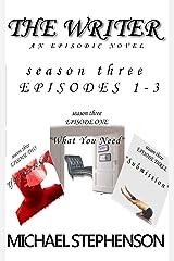 The Writer: Season 3 Episodes 1-3 Compilation: Season Three Episodes 1-3 Kindle Edition