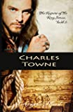 Charles Towne (The Keepers of the Ring Series) (Volume 5)